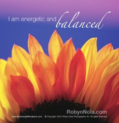 I am energetic and balanced. #affirmations