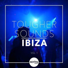 Tougher Sounds Ibiza Vol 1 [Revive Music – REVIVE013] » Minimal Freaks