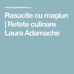 Rasucite cu magiun | Retete culinare Laura Adamache