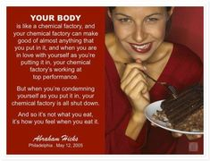 Your body is like a chemical factory... Abraham-Hicks Quotes (AHQ3349)