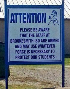 """Much more effective than """"gun free zones,"""" where liberals assume criminals will obey the rules and leave the general population as sitting ducks. Brookesmith Independent School District is located in Brookesmith, TX. Source: http://www.brownwoodtx.com/schools/brookesmith/article_07e565be-6b0e-11e2-adda-0019bb2963f4.html"""