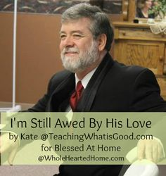 I'm Still Awed By His Love {Blessed At Home #37} Thursdays over at WholeHearted Home