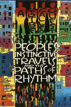 ATCQ:  People's Instinctive Travels & the Paths of Rhythm