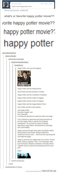 Happy Potter… I'm so sorry for the language at the end! It's just to funny! :)