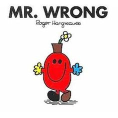 Men and Little Miss): Mr. Wrong does everything terribly, hopelessly wrong. Then he meets Mr. Wrong right! But will turning Mr. Wrong right turn Mr. Right wrong? Little Miss Characters, Little Miss Books, Mr Men Little Miss, Mr Men Books, Mister And Misses, Classic Library, Reading Levels, Bad News, Funny Stories