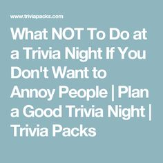 What NOT To Do at a Trivia Night If You Don't Want to Annoy People | Plan a Good Trivia Night | Trivia Packs