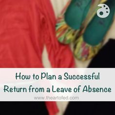 Here are 7 steps to help you plan a successful return after an extended leave.