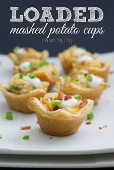 Loaded Mashed Potato Cups - I Wash You Dry