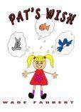FREE! Pat's Wish, by Wade Faubert