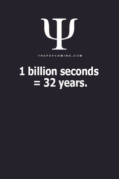 So the average Life span in America is only about 2.461 billion seconds long...I Hope you make them all count...