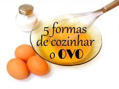 5 formas de cozinhar o ovo