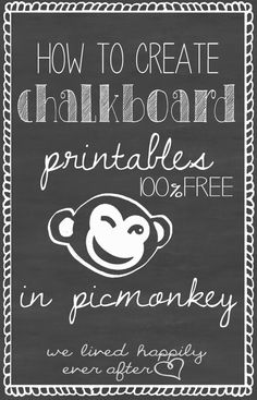 We Lived Happily Ever After: How to Create Chalkboard Printables Using Picmonkey Chalkboard Paint, Chalkboard Lettering, Chalkboard Designs, Chalkboard Printable, Wedding Chalkboard Art, Chalkboard Art Tutorial, Chalkboard Stencils, Chalkboard Ideas, Free Chalk Font