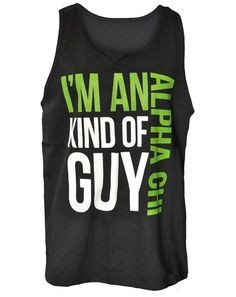"for my boyfriend ! ""i'm an alpha chi kind of guy"""