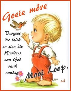 Good Morning Rainy Day, Good Morning Wishes, Day Wishes, Good Morning Quotes, Lekker Dag, Afrikaanse Quotes, Goeie More, Morning Greetings Quotes, Inspirational Quotes For Women