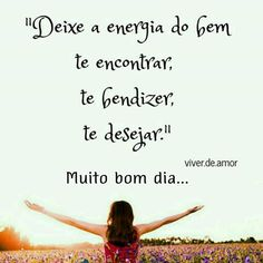 Bomdia Portuguese Quotes, You've Got Mail, Sweetest Day, Day For Night, Love Messages, Good Vibes Only, Optimism, Reiki, Sentences