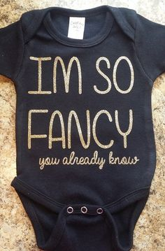 Im so fancy black and gold cute baby girl onesie! FRIENDS AND FAMILY, PLEASE HELP ME PROMOTE MY ETSY SHOP BY PINNING THIS PIN TO YOUR PINTEREST. THANKS! AMANDA Check out this item in my Etsy shop https://www.etsy.com/listing/238218926/im-so-fancy-onesie-black-and-gold