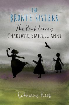 The Bronte Sisters : the Brief Lives of Charlotte, Emily and Anne by Catherine Reef (Nonfiction) I Love Books, Great Books, Books To Read, My Books, Reading Books, Music Books, Jane Austen, We Are Teachers, Bronte Sisters