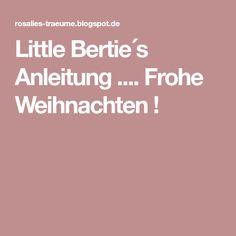 Little Bertie´s Anleitung .... Frohe Weihnachten !