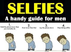 Fellas: This Infographic Will Teach You How to Properly Take a Selfie