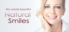 We create beautiful natural smiles