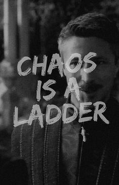 Petyr Baelish - Littlefinger - Chaos is a ladder