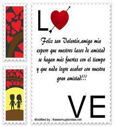 textos de amor y amistad,mensajitos de amor y amistad,cositas de amor y amistad: http://www.frasesmuybonitas.net/descargar-saludos-de-san-valentin-para-tus-amigos/