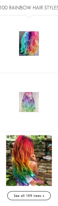 """""""100 RAINBOW HAIR STYLES"""" by neverland-is-just-a-dream-away ❤ liked on Polyvore featuring beauty products, haircare, hair color, hair, hair rainbow, people, rainbow hair, hair styles, backgrounds and hairstyle"""