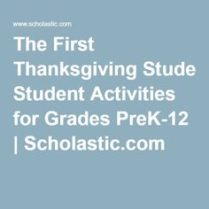 The First Thanksgiving Student Activities for Grades PreK-12 | Scholastic.com