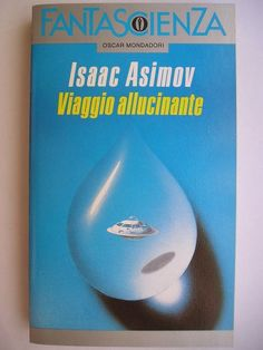 """The novel """"Fantastic Voyage"""" by Isaac Asimov was published for the first time in 1966. Covert art by Karel Thole for an Italian edition. Click to read a review of this novel!"""