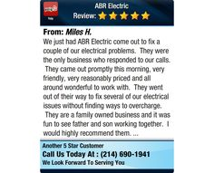 We just had ABR Electric come out to fix a couple of our electrical problems. They were...