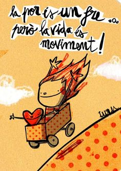 El miedo es un freno... pero la vida es movimiento !