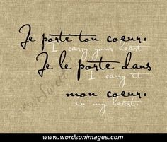 French I carry your heart I carry it in my heart ~ Beautiful. can get it in many colors & sayings,but LOVE this one I Carry Your Heart, Carry On, My Heart, French Love Quotes, French Words, French Sayings, Words Quotes, Wise Words, Me Quotes