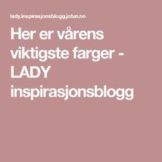 Her er vårens viktigste farger - LADY inspirasjonsblogg