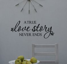 A True Love Story Never Ends Vinyl Decal Words for Walls home decor lettering, DIY sign stickers, Wedding, anniversary gift. $17.00, via Etsy.