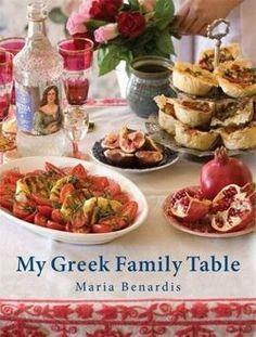 My Greek Family Table, Maria Benardis