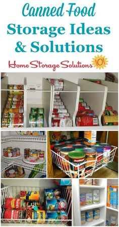 Canned food storage ideas and solutions that you can use in your pantry or cupboard, whether you've got a lot of a little amount of canned goods {on Home Storage Solutions 101}