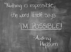 Impossible is I´m possible!