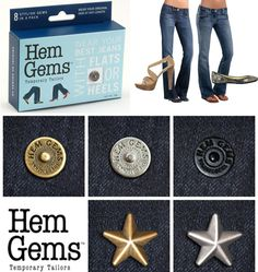 Hem Gems are stylish pins that allow you to temporarily adjust the length of your jeans. Hems Gems make it easy to wear your favourite jeans with your high heeled shoes and also your flat shoes. By wearing Hem Gems you still keep the look of your original jeans hem and they also help prevent fraying of your best jeans. They come in a variety of styles and colours.    http://www.secretfashionfixes.ie/hem-gems--classic-rivet-silver/hg-clsc%20silpd.html