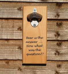 Bottle Opener wall mounted magnetic 'Beer is the by TimberFollies
