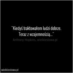 WielkieSłowa.pl : cytaty, złote myśli, aforyzmy, sentencje Sad Quotes, Life Quotes, Inspirational Quotes, I Am Sad, Sad Life, Powerful Words, Motto, True Stories, Sentences