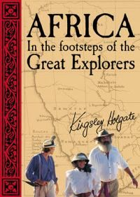 Africa In the Footsteps of the Great Explorers - Kingsley Holgate Space Story, Land Rover Defender, Cairo, Holiday Travel, Nonfiction, Good Books, Insight, Africa, Explore