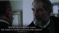 #SirMalcolm: You're hunting for a man, you need to start hunting for a beast. #PennyDreadful #PennyDreadfulQuotes #TimothyDalton #tvshow #showtime