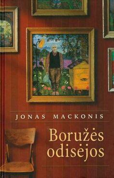 Mackonis, Jonas. Boružės odisėjos : pasiropinėjimai po laiko pievą . - Vilnius, 2003. – 280 p.