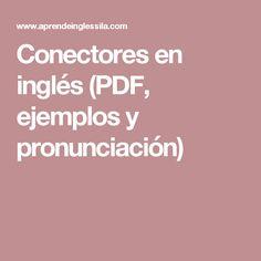 Conectores en inglés (PDF, ejemplos y pronunciación)