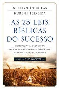 literatura cristã news: AS 25 LEIS BÍBLICAS DO SUCESSO