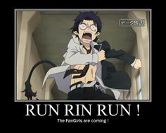 run rin run! the fangirls are coming