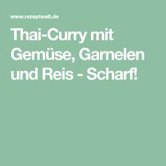 Thai-Curry mit Gemüse, Garnelen und Reis - Scharf!