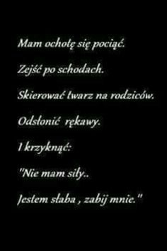 Ja też. Ale ich reakcja może spowodować że będzie jeszcze gorzej, więc... Motivational Words, Inspirational Quotes, Sad Quotes, Life Quotes, Sad Life, Im Not Okay, Ale, Sentences, Quotations