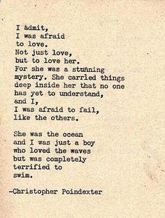 """She was the ocean and I was just a boy who loved the waves but was completely terrified to swim"" <3"