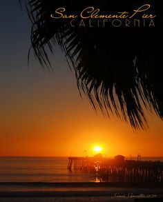 Watch the sunrise on the East coast maybe South Florida and head home to see the most amazing sunsets- San Clemente -All on the same day!